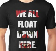 """We All Float Down Here"" Pennywise Unisex T-Shirt"