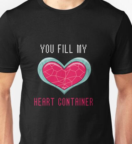 You Fill My Heart Container Unisex T-Shirt