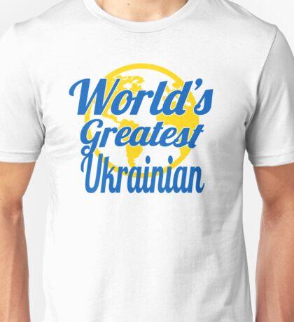 World's Greatest Ukrainian Unisex T-Shirt