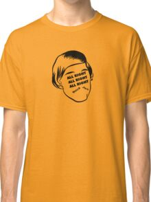 Dazed and Confused Matthew Mcconaughey movie quote Classic T-Shirt
