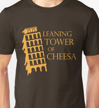 Leaning tower of cheesa Unisex T-Shirt