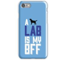 A Lab Is My Bff iPhone Case/Skin