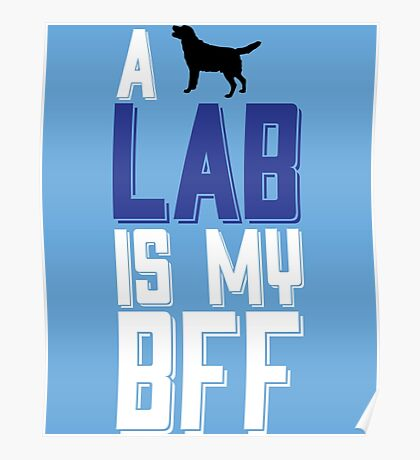 A Lab Is My Bff Poster