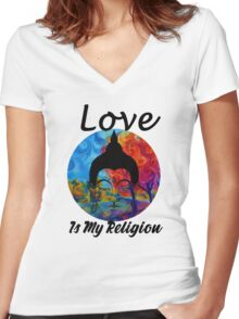 Love Is My Religion Women's Fitted V-Neck T-Shirt