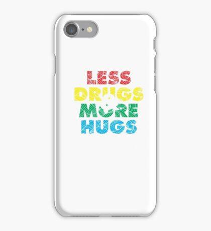 Less Drugs & More Hugs iPhone Case/Skin