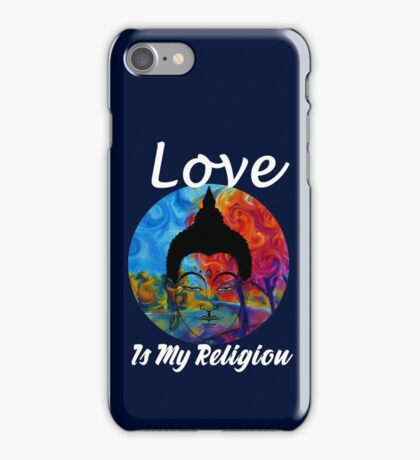 Love Is My Religion iPhone Case/Skin