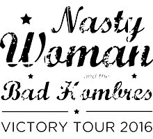 Nasty Woman and the Bad Hombres B Photographic Print