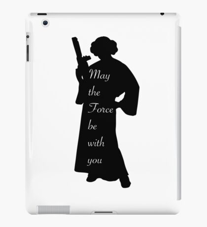 May the Force be with you • Leia iPad Case/Skin
