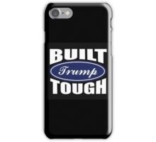 Built Trump Tough iPhone Case/Skin
