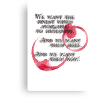 Withnail And I - We Want The Finest Wines Available To Humanity... Canvas Print