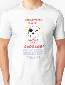 ANIME IS GARBAGE, SKELETONS ARE RADICAL T-Shirt