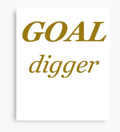 Goal Digger Canvas Print