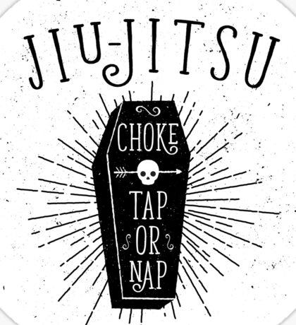 Jiu-jitsu - Choke - Tap or nap Sticker