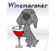 Funny Cool Weimaraner Dog Drinking Red Wine Poster