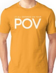 It All Depends On Your POV Text Quotes Unisex T-Shirt