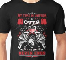 Militarian My time in uniform is over but my watch never ends Unisex T-Shirt