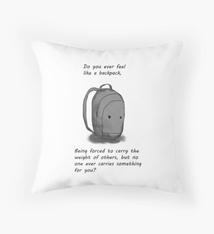 Do you ever feel like a bagpack? Throw Pillow