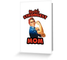 World's Strongest Mom Greeting Card