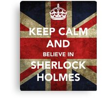 Believe in Sherlock Canvas Print