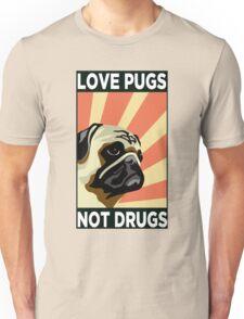 Love Pugs Not Drugs Unisex T-Shirt