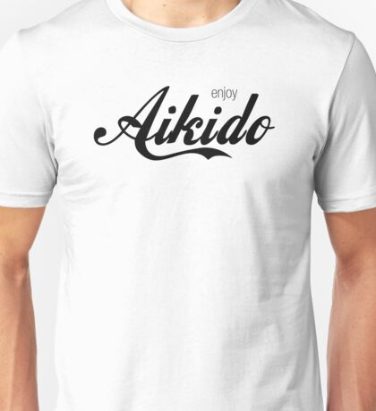 Enjoy Aikido (Black) Unisex T-Shirt