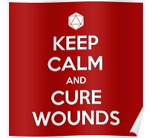 Keep calm and cure wounds Poster