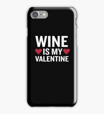 Wine Is My Valentine Funny Beverage Gag Gift iPhone Case/Skin