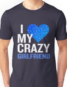 I Love My Crazy Girlfriend Funny Pink Sparkle Heart Unisex T-Shirt