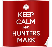 Keep calm and hunters mark Poster
