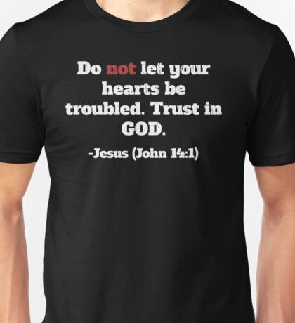 Do Not Let Your Hearts Be Troubled Unisex T-Shirt