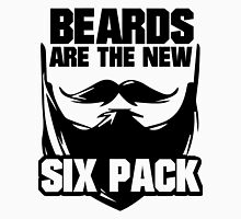 Beards are The New Six Pack Unisex T-Shirt