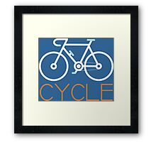 Cycle Your Bike and Ride a Bicycle Often Keep Cycling Framed Print