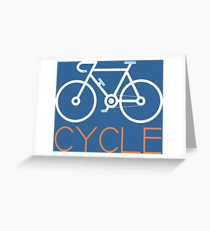 Cycle Your Bike and Ride a Bicycle Often Keep Cycling Greeting Card