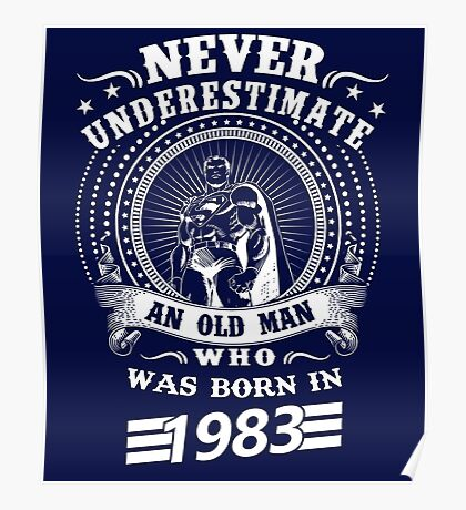 Never underestimate an old man who was born in 1983 Poster