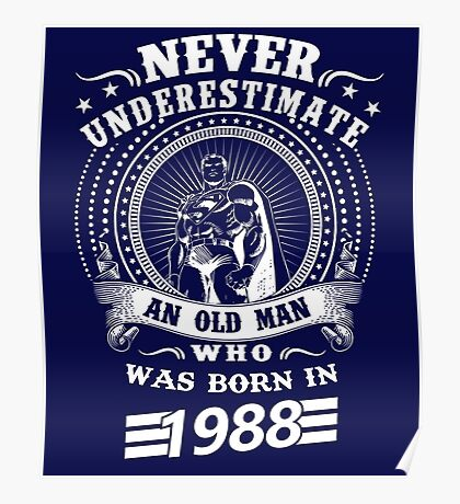 Never underestimate an old man who was born in 1988 Poster
