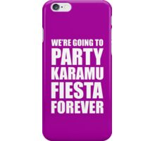 Party Karamu Fiesta Forever (White Text) iPhone Case/Skin