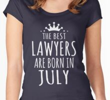 THE BEST LAWYERS ARE BORN IN JULY Women's Fitted Scoop T-Shirt