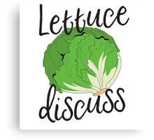 Lettuce Discuss Canvas Print