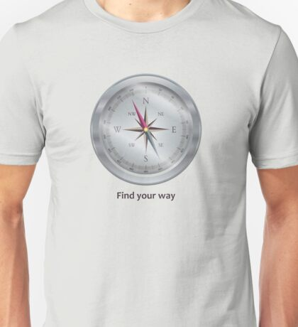 Compass. Find your way Unisex T-Shirt