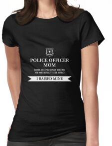 Police Officer Mom - I Raised My Hero Law Enforcement Shirt Womens Fitted T-Shirt