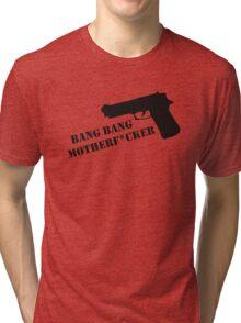 Bang Bang  Tri-blend T-Shirt