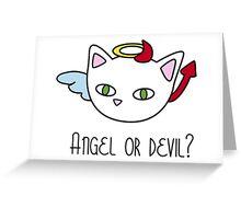 Angel or devil ? Greeting Card