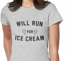 Will run for ice cream Womens Fitted T-Shirt