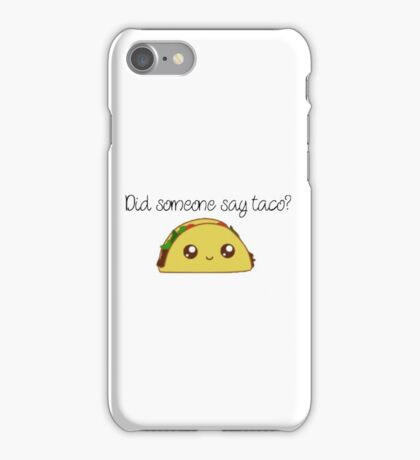 Did someone say taco?  iPhone Case/Skin