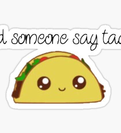 Did someone say taco?  Sticker