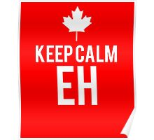 Canada Maple Leaf Keep Calm Eh ! Red White Design Poster