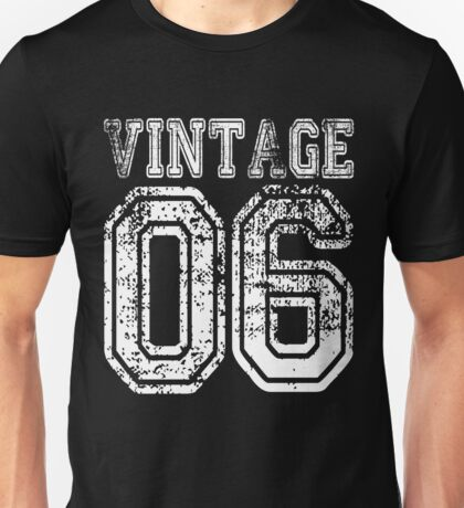Vintage 06 2006 T-shirt Birthday Gift Age Year Old Boy Girl Cute Funny Man Woman Jersey Style Unisex T-Shirt