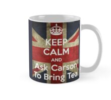 Keep Calm and Ask Carson to Bring Tea Mug