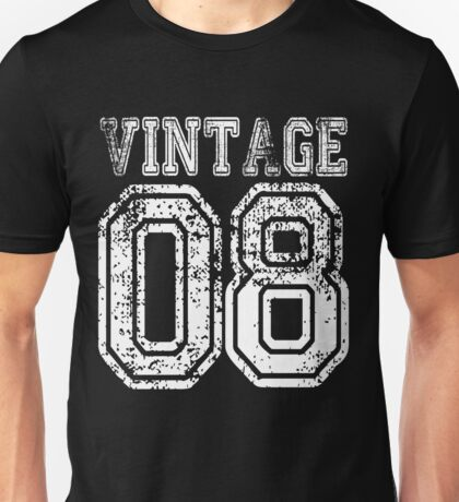 Vintage 08 2008 T-shirt Birthday Gift Age Year Old Boy Girl Cute Funny Man Woman Jersey Style Unisex T-Shirt