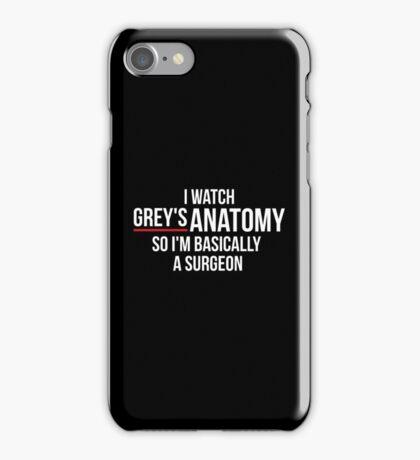I Watch Grey's Anatomy So I'm Basically A Surgeon - Black iPhone Case/Skin